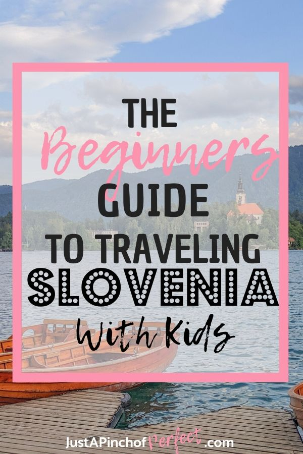 The-Beginners-Guide-to-Traveling-Slovenia-with-Kids